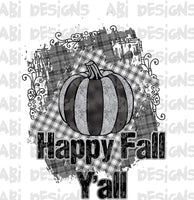 Happy Fall Y'all black and white- Sublimation