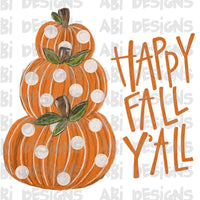 Happy Fall Y'all- Sublimation