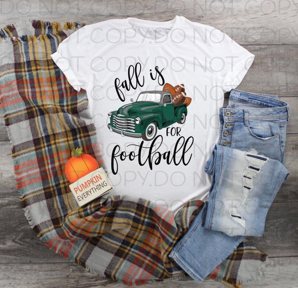 Fall Is For Football Green Truck- Sublimation