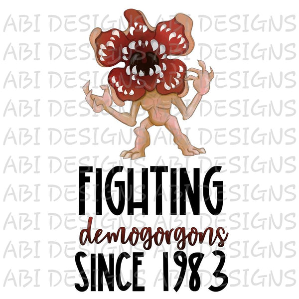 Fighting Demogorgons Since 1983- Sublimation