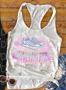 Will Run For Cupcakes- Sublimation