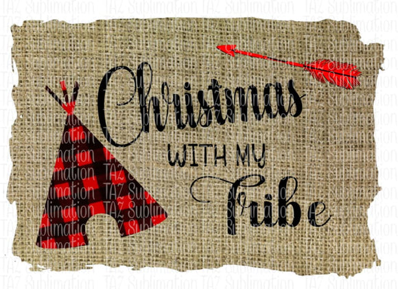 Christmas with my tribe - Sublimation