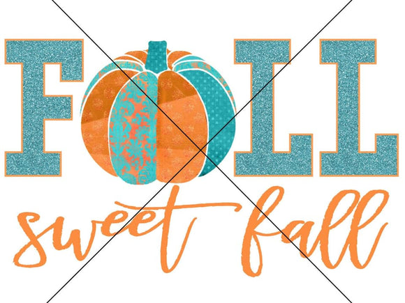 Fall Sweet Fall- Sublimation