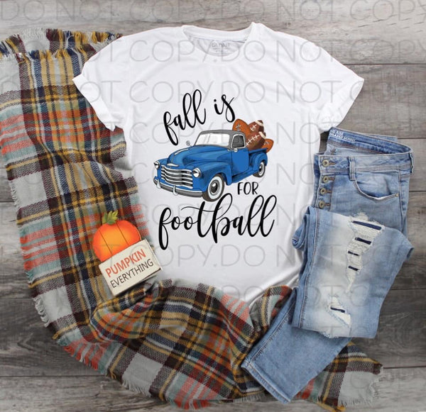 Fall Is For Football Blue Truck- Sublimation