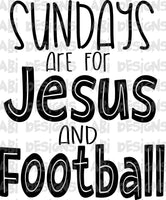 Sunday's are for Jesus and football - Sublimation
