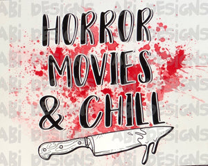 Horror , Movies and Chill -Sublimation