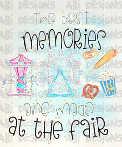 The Best Memories Are Made At The Fair -Sublimation