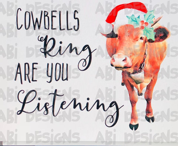 Cowbells Ring Are You Listening -Sublimation