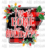 I'll Be Home For The Holidays -Sublimation