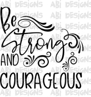 Be Strong & Courageous - Sublimation