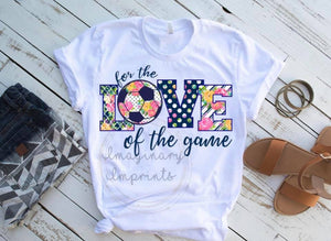 For The Love Of The Game Soccer-Sublimation