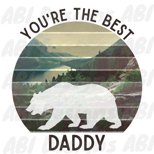 You're the best daddy -Sublimation