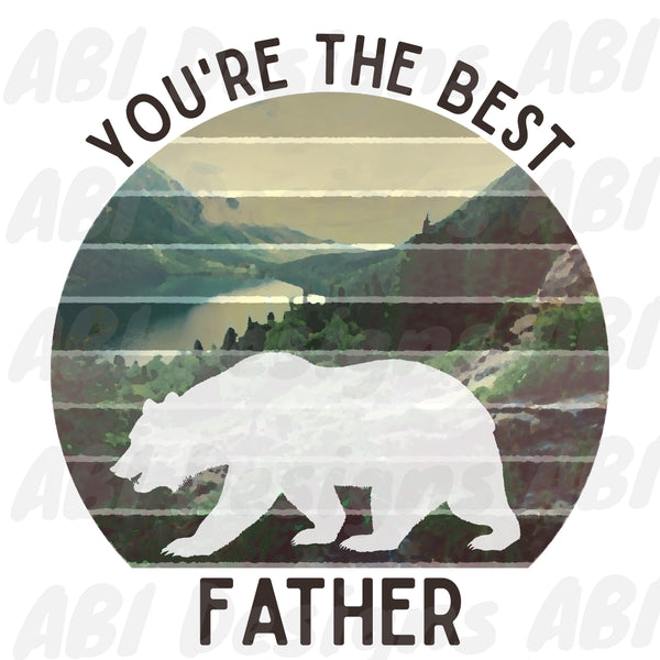 You're the best father -Sublimation