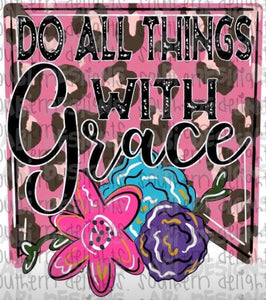 Do all things with Grace-Sublimation