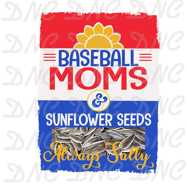 Baseball moms and sunflower seeds - Sublimation