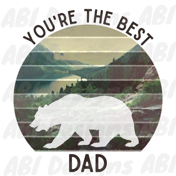 You're the best dad -Sublimation