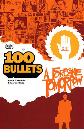 100 Bullets Vol 4 Foregone Tomorrow TPB (2000-2009)