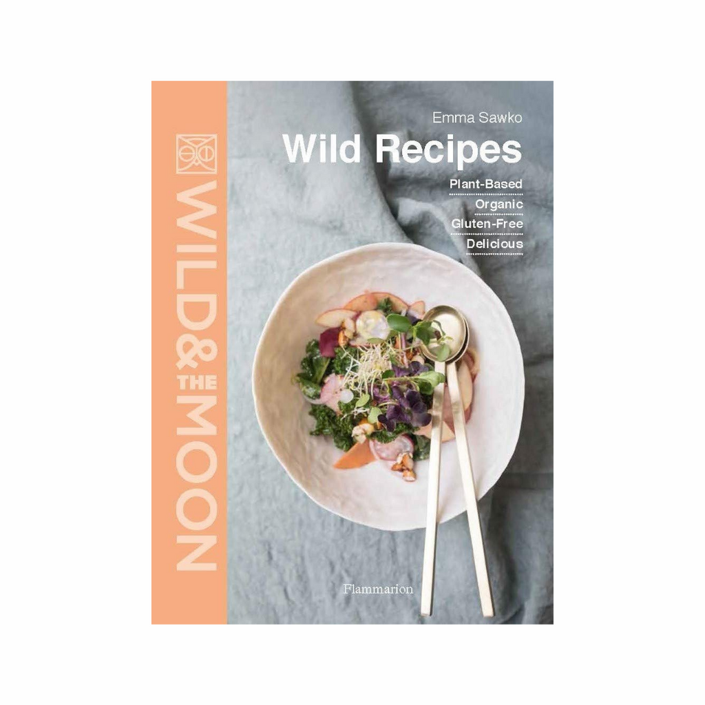 Wild Recipes: Plant-based, Organic, Gluten-free, Delicious