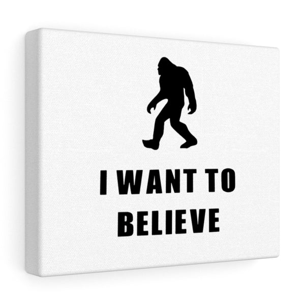 I Want to Believe Bigfoot White Canvas Gallery Wrap