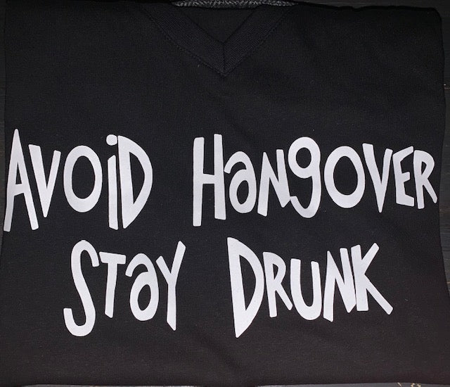 Avoid Hangover Stay Drunk