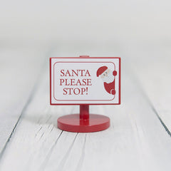 The Fairy Door Store Santa Please Stop sign