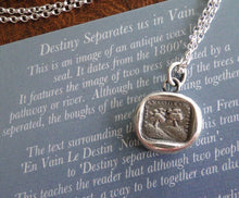 Load image into Gallery viewer, Destiny separates us in vain...... antique wax seal pendant, sterling silver