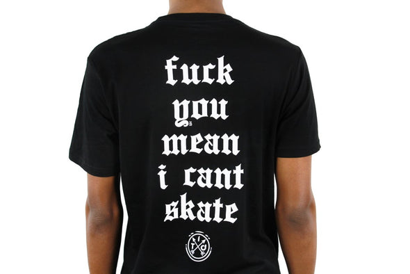 F*CK YOU MEAN I CANT SKATE-BLACK