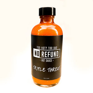 No Refund Hot Sauce Triple Threat - 4 oz