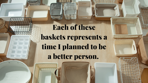 All the baskets I bought when I thought I would organize them.