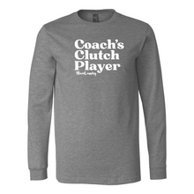 Load image into Gallery viewer, Coach's Clutch Player | Unisex Long Sleeve Tee
