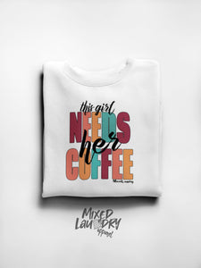 This Girl Needs Coffee | Unisex Crewneck Sweatshirt