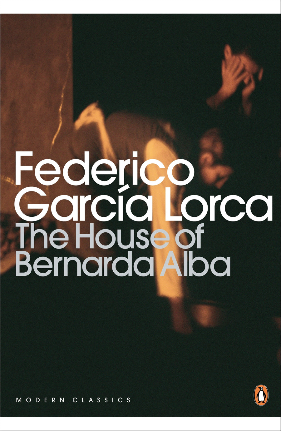Lorca: The House of Bernarda Alba and Other Plays