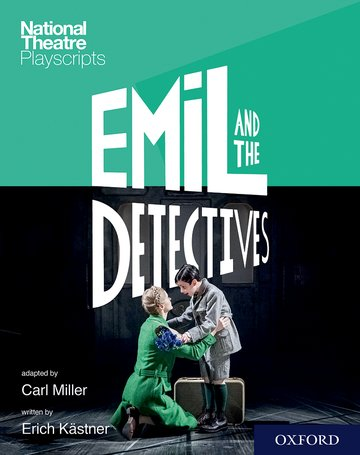 National Theatre Playscripts: Emil and the Detectives