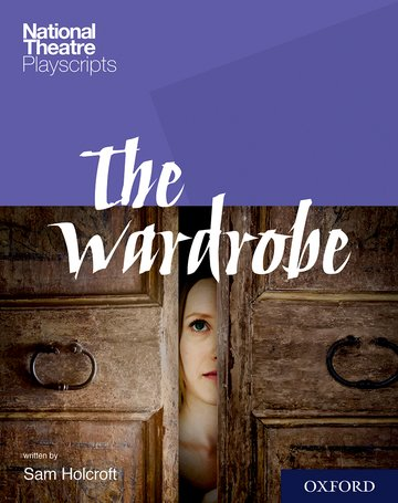 National Theatre Playscripts: The Wardrobe