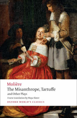 Moliere: The Misanthrope, Tartuffe, and Other Plays