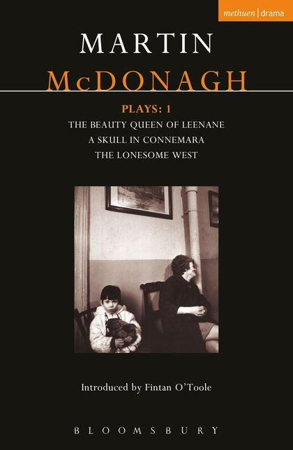 McDonagh Plays: v. 1: The Beauty Queen of Leenane; A Skull of Connemara; The Lonesome West