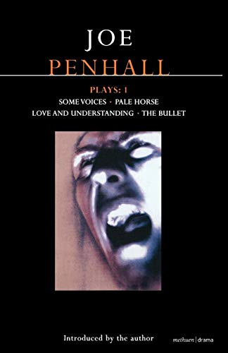 Penhall Plays 1: Some Voices; Pale Horse; Love and Understanding; The Bullet