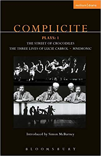 Complicite Plays: v. 1: Street of Crocodiles; Mnemonic; The Three Lives of Lucie Cabrol
