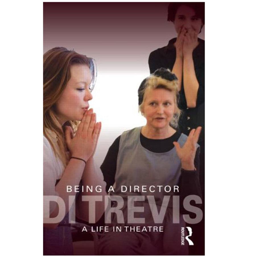 Being a Director: A Life in Theatre