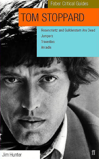 Tom Stoppard: A Faber Critical Guide