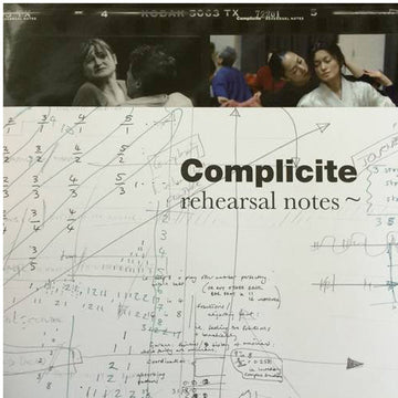 Complicite: Rehearsal Notes