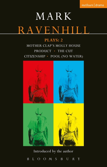 Ravenhill Plays: v.2: Mother Clap's Molly House, The Cut, Citizenship, Pool (no Water), Product (world Remix)
