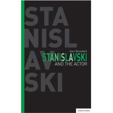 Stanislavski and the Actor: The Final Acting Lessons 1935-38