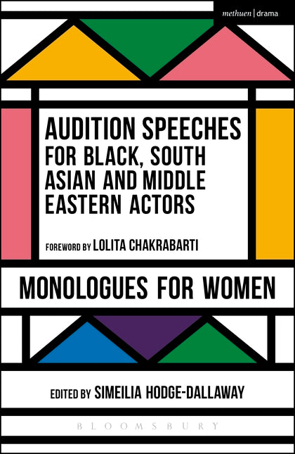 Audition Speeches for Black, South Asian and Middle Eastern Actors: Monologues for Women