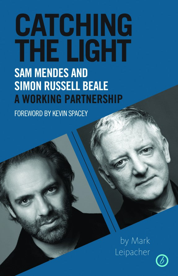 Catching the Light: Sam Mendes and Simon Russell Beale