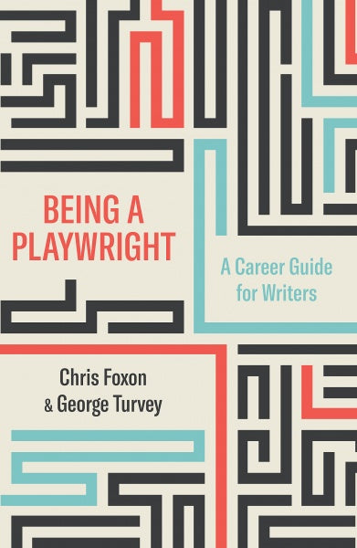 Being A Playwright: A Career Guide To Writers