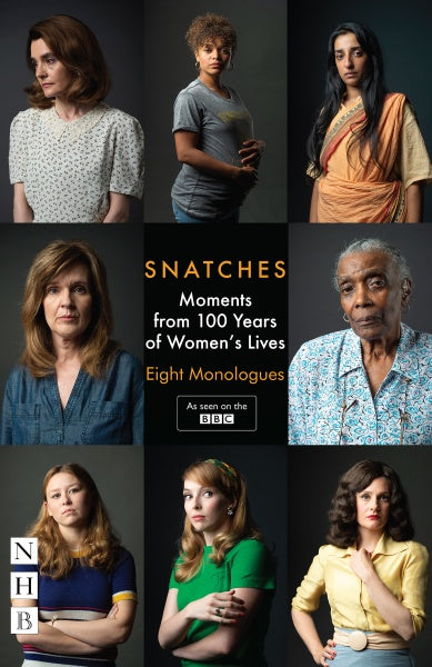 Snatches: Moments from 100 Years of Women's Lives - Eight Monologues