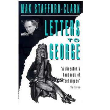 Letters to George: The Account of a Rehearsal