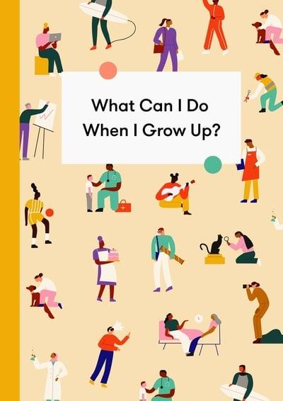 What Can I Do When I Grow Up? A Children's Career Guide
