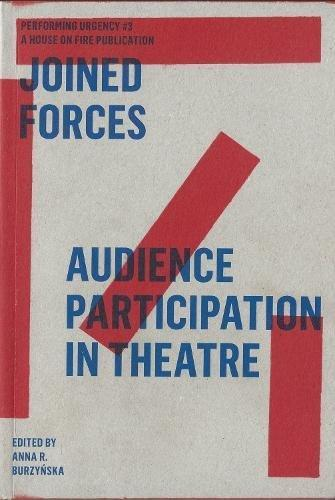 Joined Forces: Audience Participation in Theatre